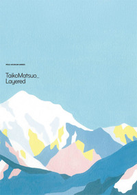 松尾たいこ個展「Taiko Matsuo _ Layered」