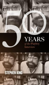 Stephen King: The Playboy Interview (50 Years of the Playboy Interview)