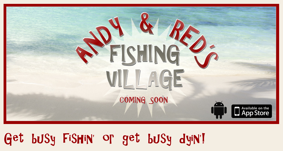 「Andy & Red's Fishing Village」