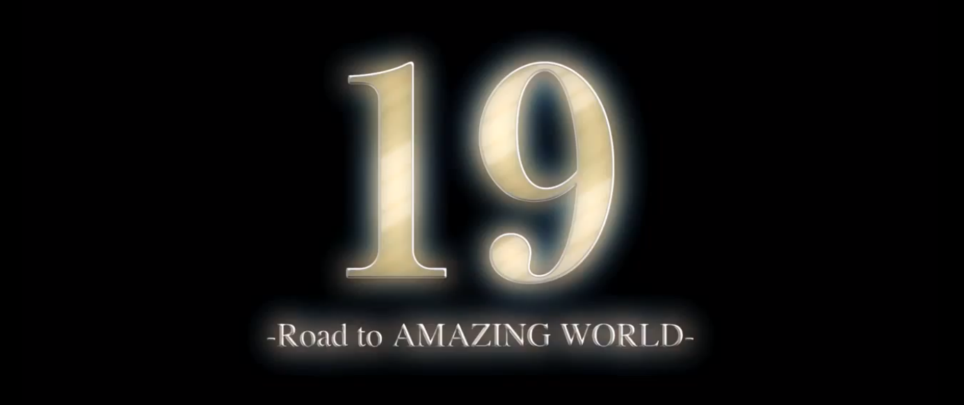 「19 Road to AMAGING WORLD」